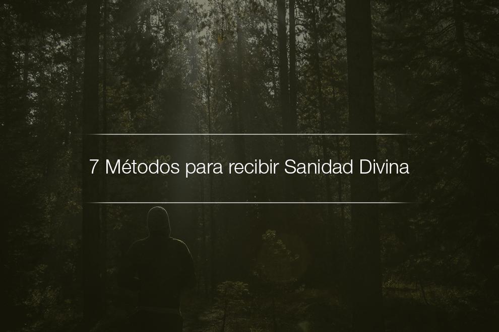 Siete métodos para recibir sanidad divina